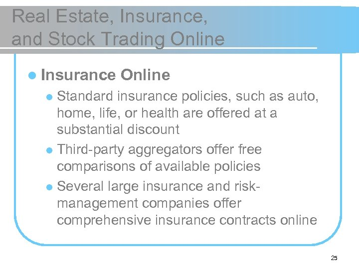 Real Estate, Insurance, and Stock Trading Online l Insurance Online Standard insurance policies, such