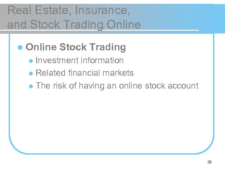 Real Estate, Insurance, and Stock Trading Online l Online Stock Trading Investment information l