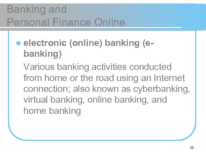 Banking and Personal Finance Online l electronic (online) banking (e- banking) Various banking activities