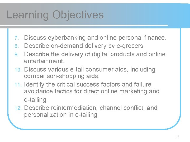 Learning Objectives 7. 8. 9. 10. 11. 12. Discuss cyberbanking and online personal finance.