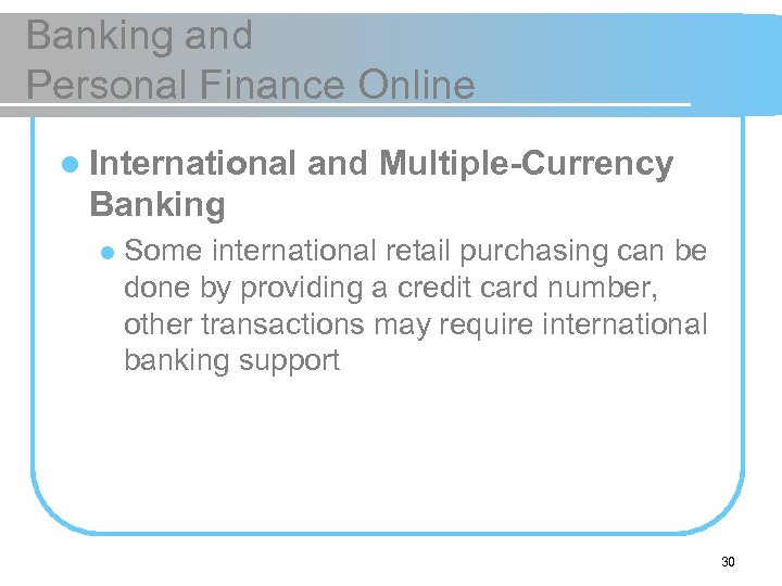 Banking and Personal Finance Online l International and Multiple-Currency Banking l Some international retail
