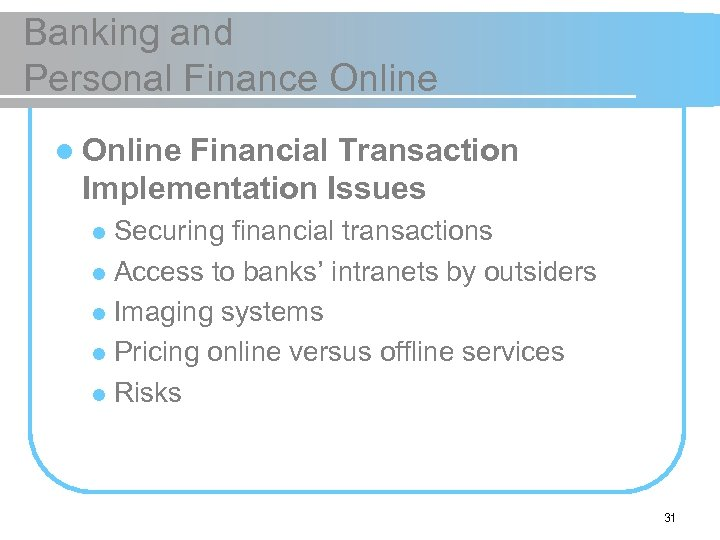 Banking and Personal Finance Online l Online Financial Transaction Implementation Issues Securing financial transactions