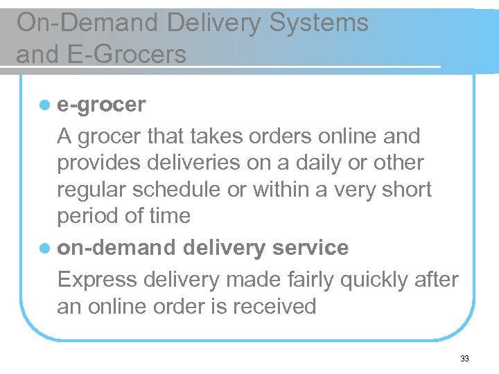 On-Demand Delivery Systems and E-Grocers l e-grocer A grocer that takes orders online and