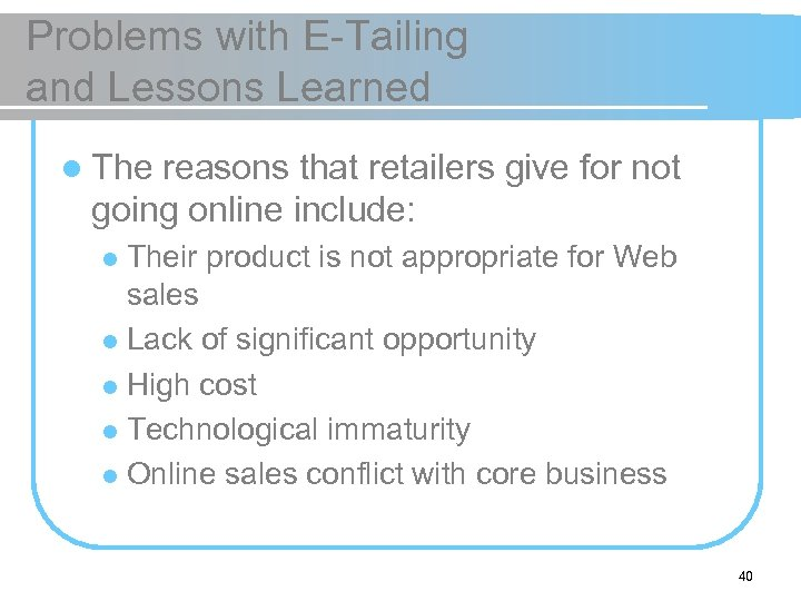 Problems with E-Tailing and Lessons Learned l The reasons that retailers give for not