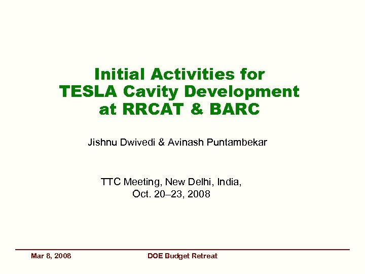 Initial Activities for TESLA Cavity Development at RRCAT & BARC Jishnu Dwivedi & Avinash