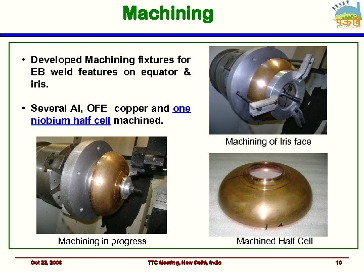 Machining • Developed Machining fixtures for EB weld features on equator & iris. •
