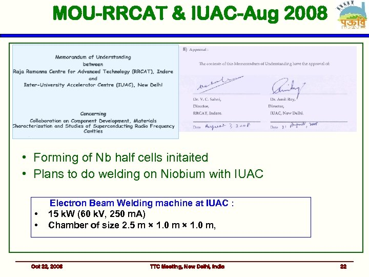 MOU-RRCAT & IUAC-Aug 2008 • Forming of Nb half cells initaited • Plans to