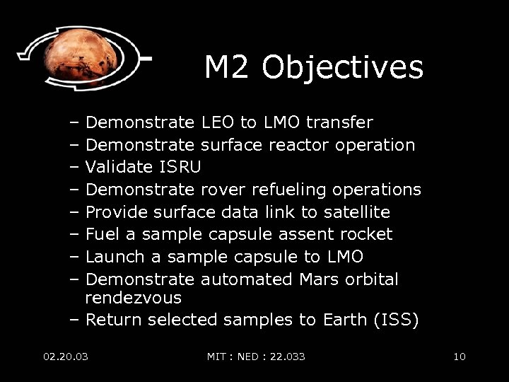 M 2 Objectives – Demonstrate LEO to LMO transfer – Demonstrate surface reactor operation