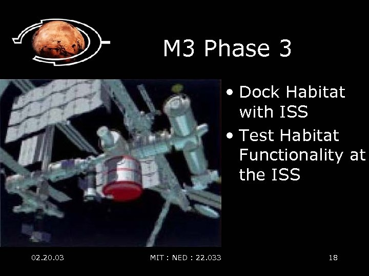 M 3 Phase 3 • Dock Habitat with ISS • Test Habitat Functionality at