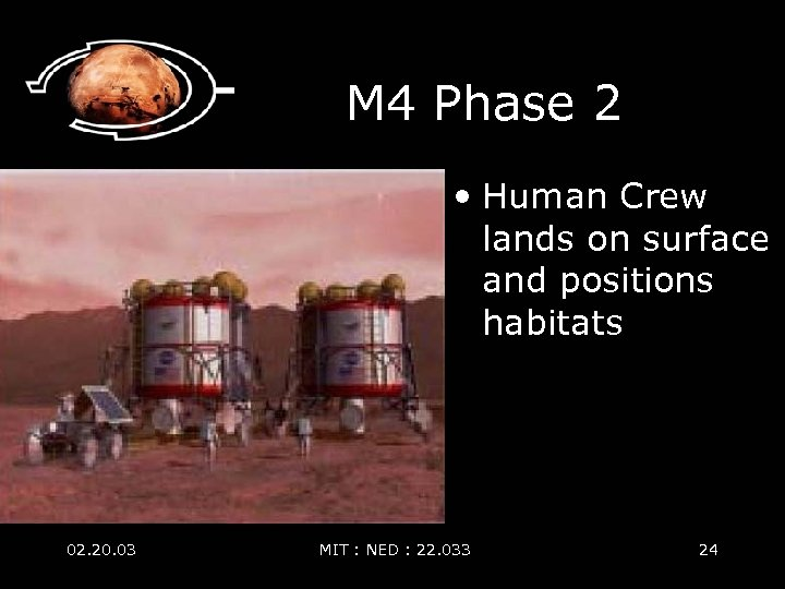 M 4 Phase 2 • Human Crew lands on surface and positions habitats 02.