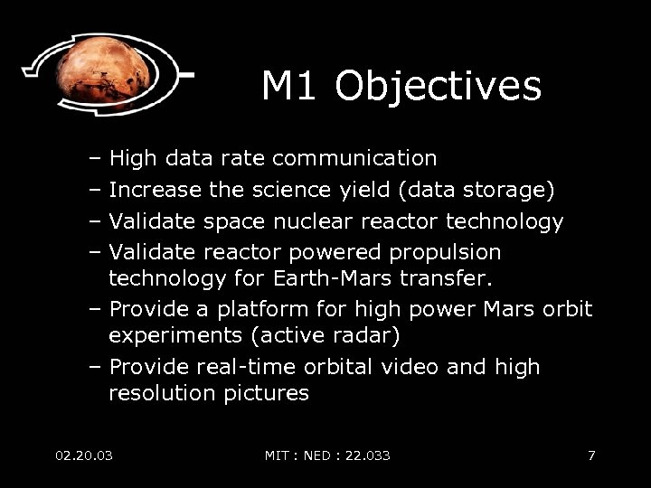 M 1 Objectives – High data rate communication – Increase the science yield (data