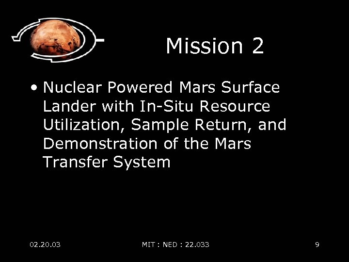 Mission 2 • Nuclear Powered Mars Surface Lander with In-Situ Resource Utilization, Sample Return,