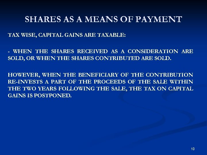 SHARES AS A MEANS OF PAYMENT TAX WISE, CAPITAL GAINS ARE TAXABLE: - WHEN