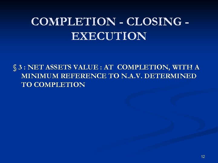 COMPLETION - CLOSING EXECUTION § 3 : NET ASSETS VALUE : AT COMPLETION, WITH