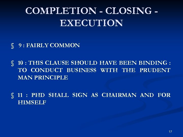 COMPLETION - CLOSING EXECUTION § 9 : FAIRLY COMMON § 10 : THIS CLAUSE