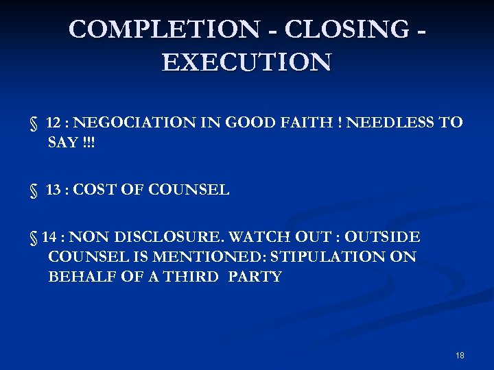 COMPLETION - CLOSING EXECUTION § 12 : NEGOCIATION IN GOOD FAITH ! NEEDLESS TO