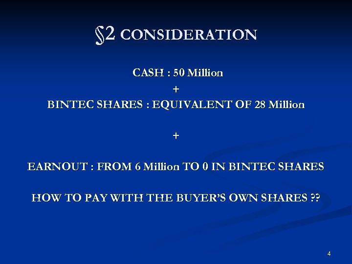 § 2 CONSIDERATION CASH : 50 Million + BINTEC SHARES : EQUIVALENT OF 28