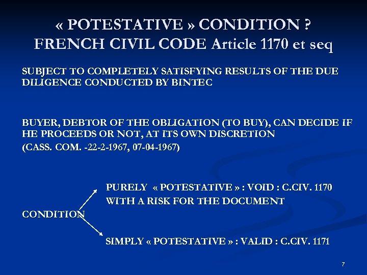 « POTESTATIVE » CONDITION ? FRENCH CIVIL CODE Article 1170 et seq SUBJECT