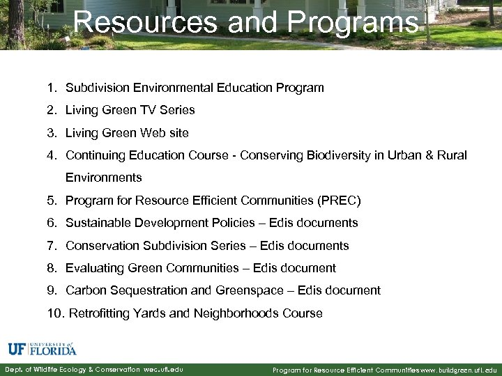 Resources and Programs 1. Subdivision Environmental Education Program 2. Living Green TV Series 3.
