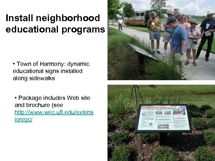 Install neighborhood educational programs • Town of Harmony: dynamic educational signs installed along sidewalks