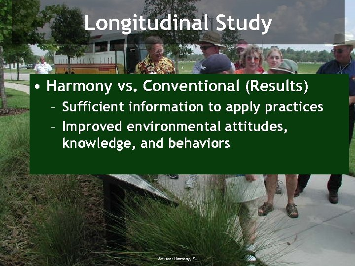 Longitudinal Study • Harmony vs. Conventional (Results) – Sufficient information to apply practices –