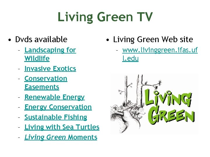 Living Green TV • Dvds available – Landscaping for Wildlife – Invasive Exotics –