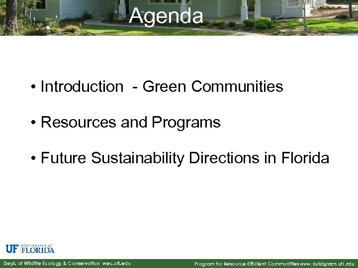 Agenda • Introduction - Green Communities • Resources and Programs • Future Sustainability Directions