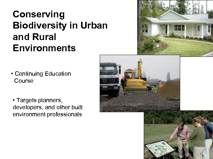 Conserving Biodiversity in Urban and Rural Environments • Continuing Education Course • Targets planners,