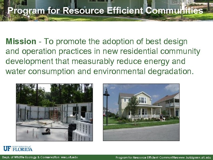 Program for Resource Efficient Communities Mission - To promote the adoption of best design