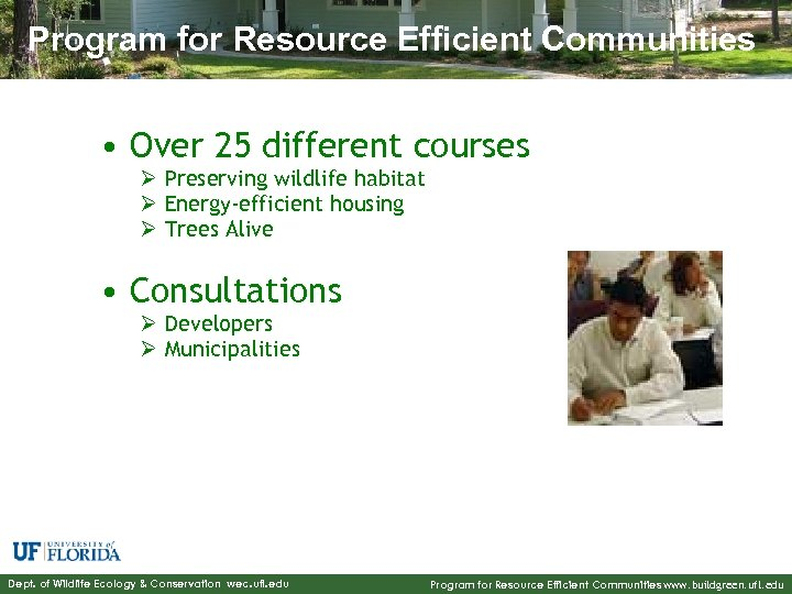 Program for Resource Efficient Communities • Over 25 different courses Ø Preserving wildlife habitat