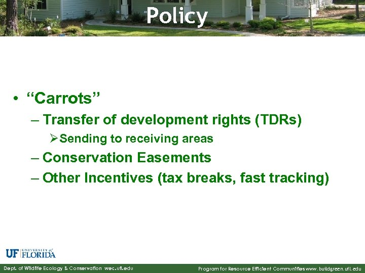 "Policy • ""Carrots"" – Transfer of development rights (TDRs) ØSending to receiving areas –"