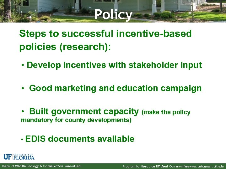 Policy Steps to successful incentive-based policies (research): • Develop incentives with stakeholder input •