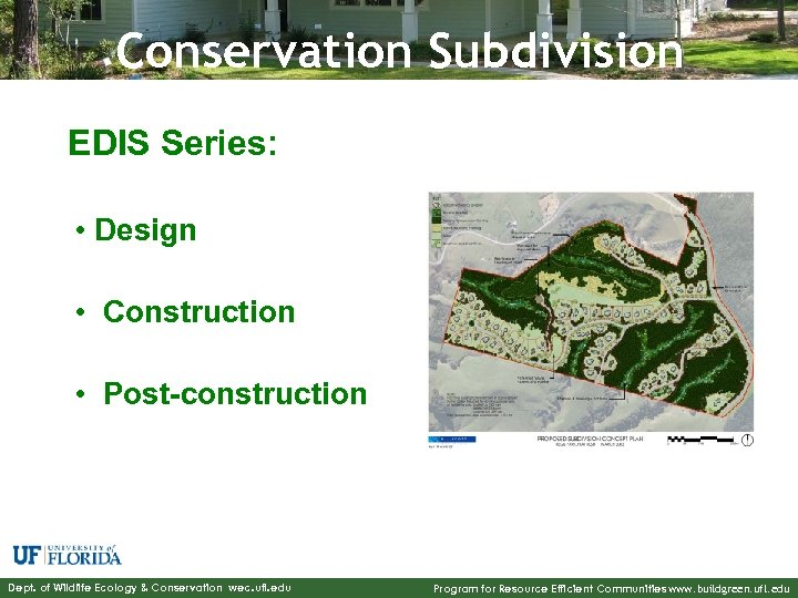 Conservation Subdivision EDIS Series: • Design • Construction • Post-construction Dept. of Wildlife Ecology