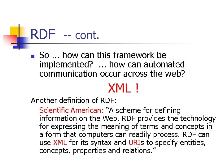 RDF -- cont. n So. . . how can this framework be implemented? .