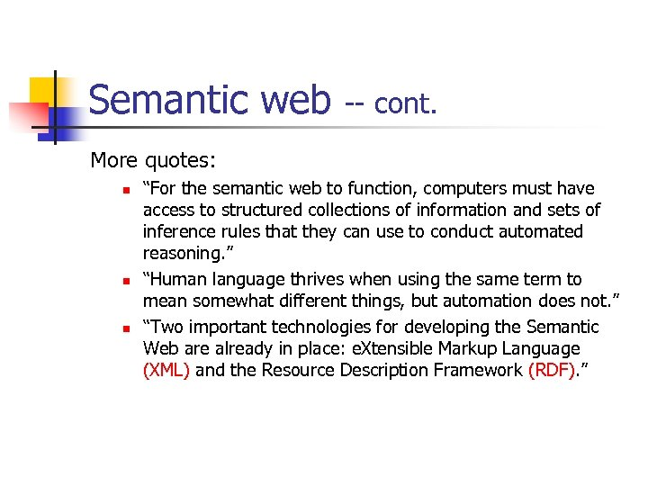 "Semantic web -- cont. More quotes: n n n ""For the semantic web to"