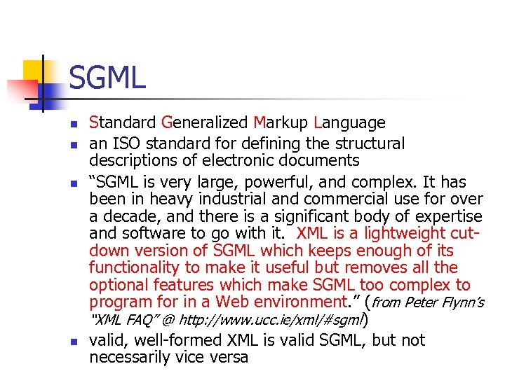 SGML n n Standard Generalized Markup Language an ISO standard for defining the structural