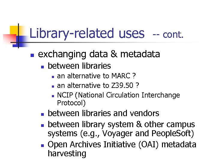 Library-related uses n -- cont. exchanging data & metadata n between libraries n n