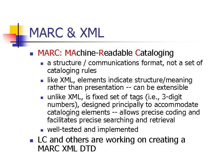 MARC & XML n MARC: MAchine-Readable Cataloging n n n a structure / communications