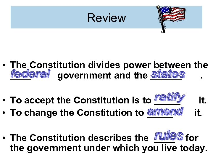 Review • The Constitution divides power between the ____ government and the ______. •