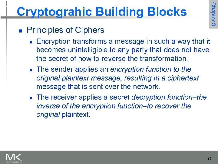 Chapter 8 Cryptograhic Building Blocks n Principles of Ciphers n n n Encryption transforms