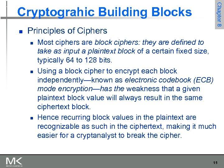 n Principles of Ciphers n n n Chapter 8 Cryptograhic Building Blocks Most ciphers