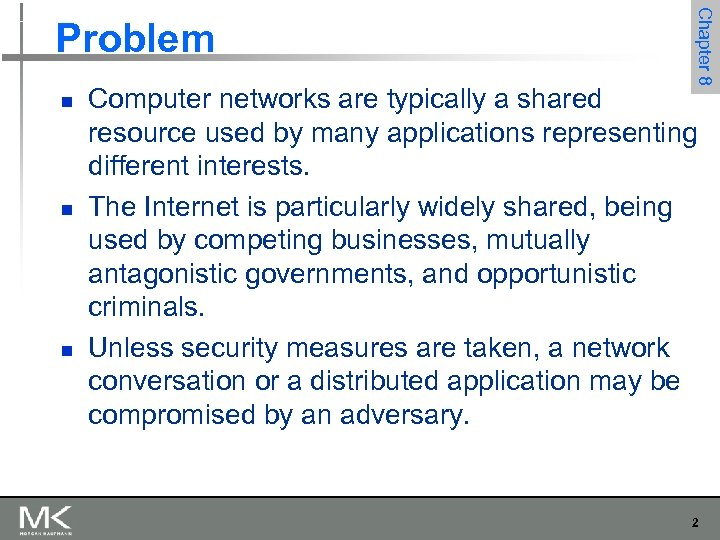n n n Chapter 8 Problem Computer networks are typically a shared resource used
