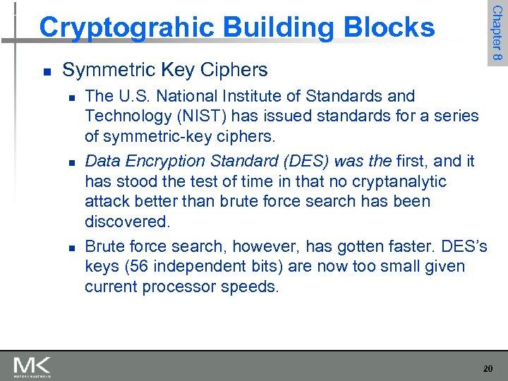 Chapter 8 Cryptograhic Building Blocks n Symmetric Key Ciphers n n n The U.