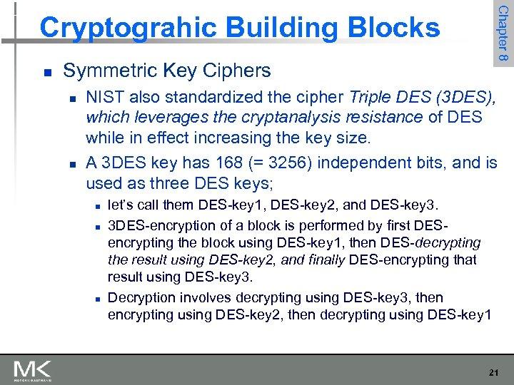 Chapter 8 Cryptograhic Building Blocks n Symmetric Key Ciphers n n NIST also standardized