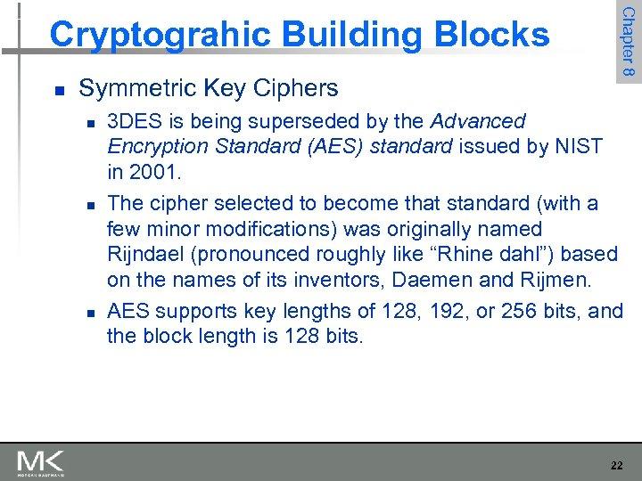 n Symmetric Key Ciphers n n n Chapter 8 Cryptograhic Building Blocks 3 DES