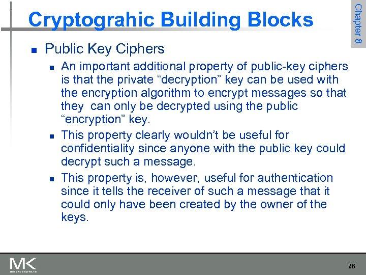 n Public Key Ciphers n n n Chapter 8 Cryptograhic Building Blocks An important