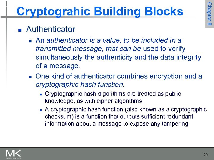 n Authenticator n n Chapter 8 Cryptograhic Building Blocks An authenticator is a value,
