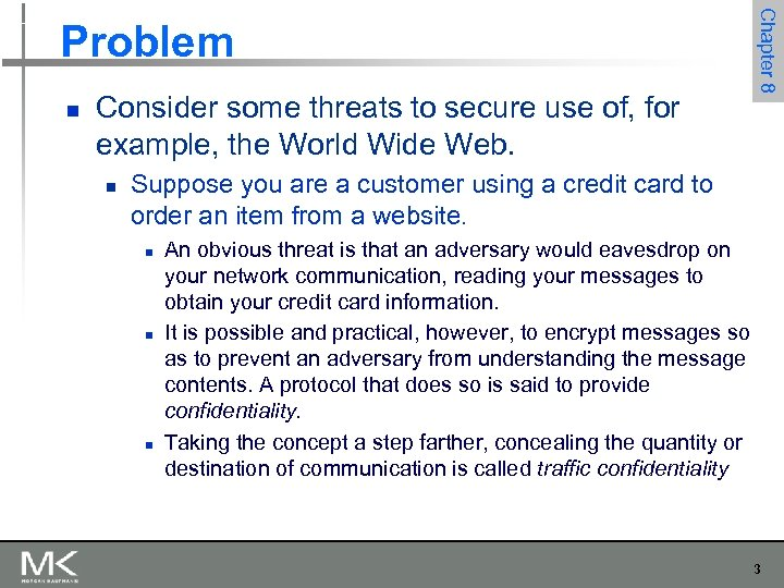 n Consider some threats to secure use of, for example, the World Wide Web.