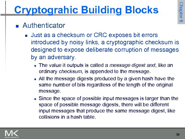 Chapter 8 Cryptograhic Building Blocks n Authenticator n Just as a checksum or CRC