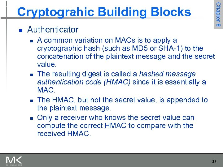 Chapter 8 Cryptograhic Building Blocks n Authenticator n n A common variation on MACs